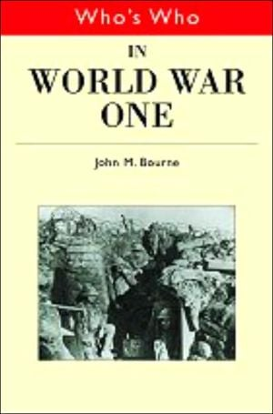 Who's Who in World War One book written by John Bourne