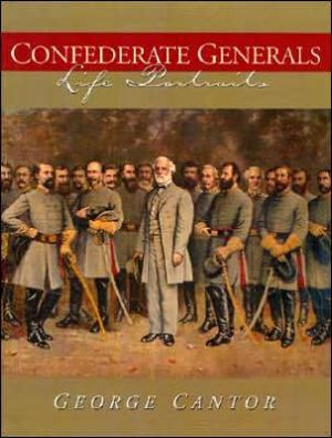 Confederate Generals: Life Portraits book written by George Cantor