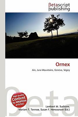 Ornex written by Lambert M. Surhone