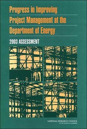 Progress in Improving Project Management at the Department of Energy: 2003 Assessment book written by Committee for Oversight & Assessment of U.S Department of Energy Project Management
