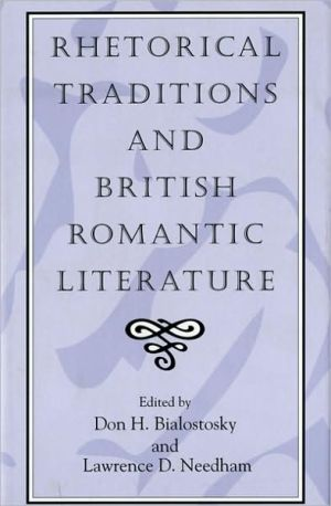 Rhetorical Traditions and British Romantic Literature book written by Don H. Bialostosky