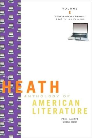 The Heath Anthology of American Literature: Contemporary Period (1945 To The Present), Volume E written by Paul Lauter