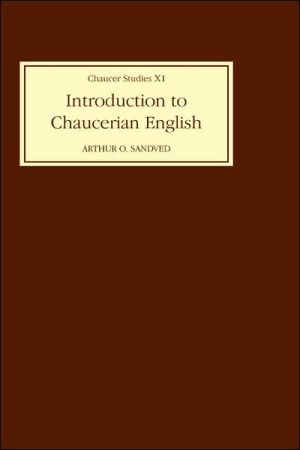 Introduction to Chaucerian English book written by Arthur O. Sandved
