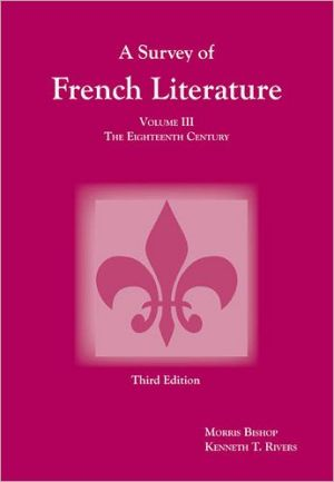 Survey of French Literature: The Eighteenth Century, Vol. 3 book written by Bishop
