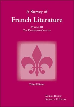 Survey of French Literature: The Eighteenth Century, Vol. 3 written by Bishop