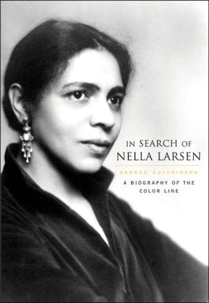 In Search of Nella Larsen: A Biography of the Color Line book written by George Hutchinson