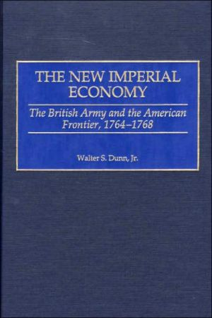 New Imperial Economy book written by Walter S. Jr. Dunn
