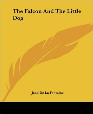The Falcon and The Little Dog written by Jean de La Fontaine