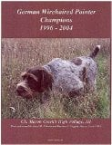 German Wirehaired Pointer Champions, 1996-2004 written by Jan Linzy