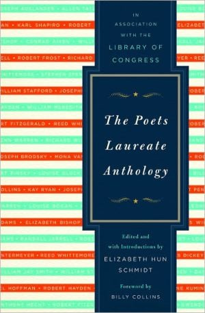 The Poets Laureate Anthology written by Elizabeth Hun Schmidt