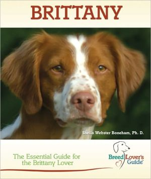 Brittany: The Essential Guide for the Brittany Lover book written by Sheila Webster Boneham