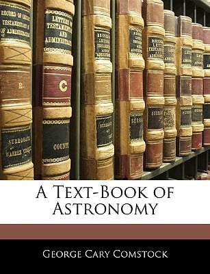 A Text-Book of Astronomy written by Comstock, George Cary