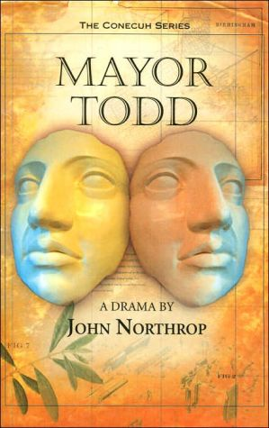 Mayor Todd (The Conecuh Series) book written by John Northrop