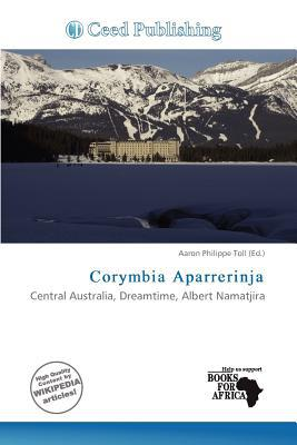 Corymbia Aparrerinja written by Aaron Philippe Toll