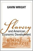 Slavery and American Economic Development book written by Gavin Wright