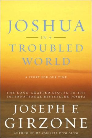 Joshua in a Troubled World: A Story for Our Time book written by Joseph F. Girzone