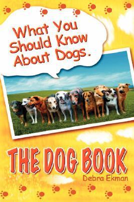 The Dog Book book written by Debra Ekman