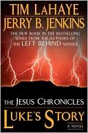 Luke's Story (Jesus Chronicles Series #3) book written by Tim LaHaye