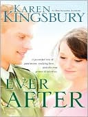 Ever After book written by Karen Kingsbury
