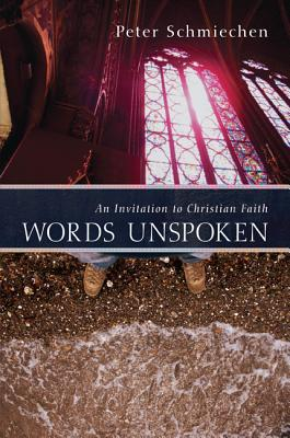 Words Unspoken written by Peter Schmiechen