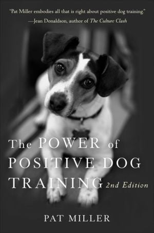 The Power of Positive Dog Training book written by Pat Miller