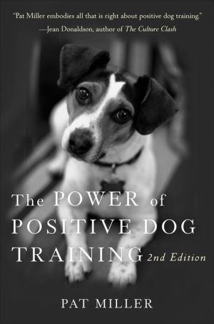 The Power of Positive Dog Training written by Pat Miller
