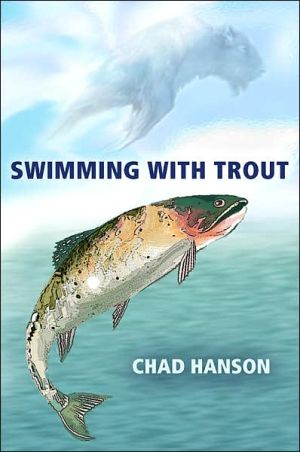 Swimming with Trout book written by Chad Hanson