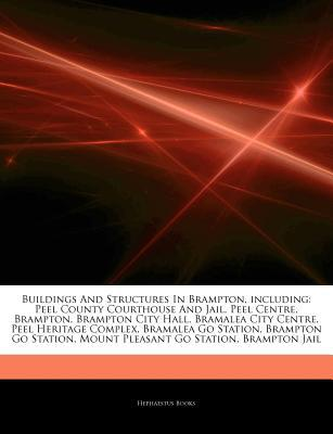 Articles on Buildings and Structures in Brampton, Including written by Hephaestus Books