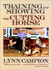 Training and Showing the Cutting Horse book written by Lynn H. Campion