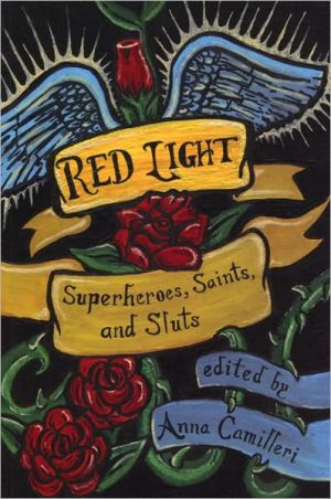 Red Light: Superheroes, Saints, and Sluts book written by Anna Camilleri