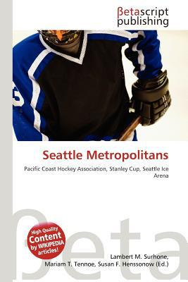 Seattle Metropolitans written by Lambert M. Surhone