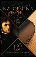 Napoleon's Egypt: Invading the Middle East book written by Juan Cole