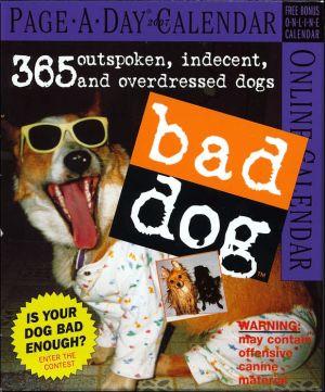 Bad Dog 2007 Calendar book written by Workman Publishing Company