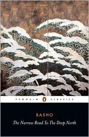Penguin Classics Narrow Road to the Deep North: The Records of a Weather-Exposed Skeleton book written by Matsuo Basho