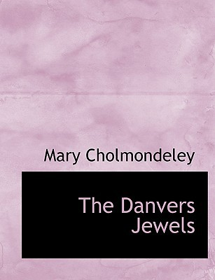 The Danvers Jewels book written by Cholmondeley, Mary