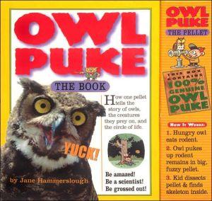 Owl Puke : Book and Owl Pellet book written by Jane Hammerslough