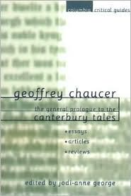 Geoffrey Chaucer : The General Prologue to the Canterbury Tales: Essays - Articles - Reviews book written by Jodi-Anne George