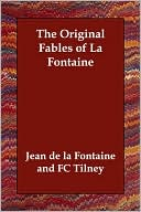 The Original Fables of La Fontaine written by Jean de La Fontaine