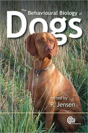 The Behavioural Biology of Dogs book written by Per Jensen