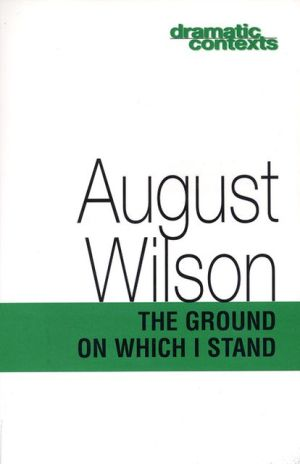 The Ground on Which I Stand book written by August Wilson