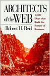Architects of the Web book written by Robert H. Reid