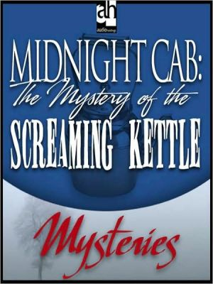 The Mystery of the Screaming Kettle book written by James W. Nichol