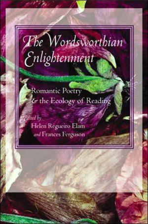 The Wordsworthian enlightenment book written by Helen Regueiro Elam and  Frances Ferguson