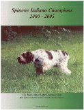 Spinone Italiano Champions, 2000-2005 book written by Jan Linzy