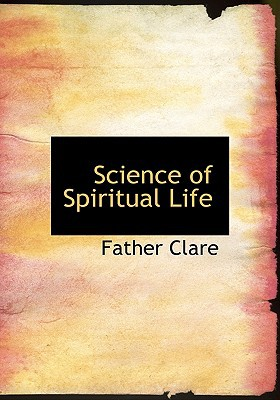 Science of Spiritual Life book written by Father Clare