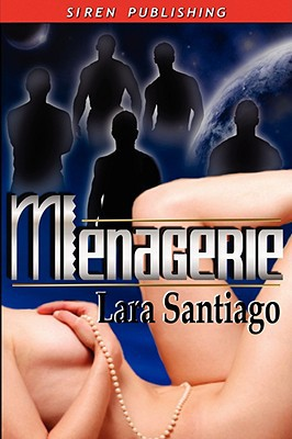 Menagerie written by Santiago, Lara