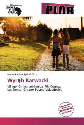 Wyr B Karwacki written by Lennox Raphael Eyvindr