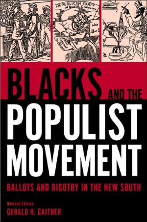 Blacks and the Populist Movement: Ballots and Bigotry in the New South book written by Gerald H. Gaither