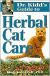 Dr. Kidd's Guide to Herbal Cat Care book written by Randy Kidd