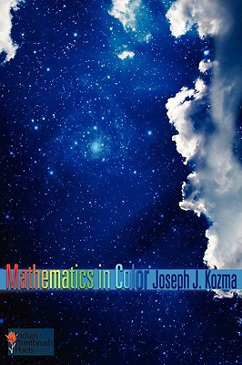 Mathematics In Color written by Joseph J. Kozma